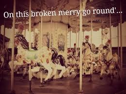 broken merry go round