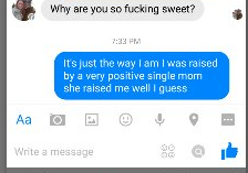 My son forwarded this text message he had with a girl he was chatting to. I am SO blessed he feels this way.